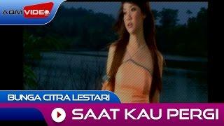 Bunga Citra Lestari - Saat Kau Pergi | Official Video