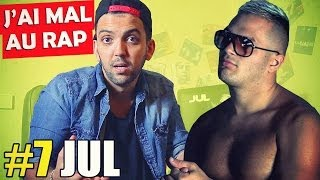 J'ai mal Au Rap #7 - JUL