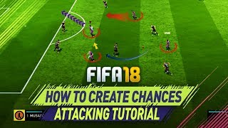 FIFA 18 ATTACKING TUTORIAL - BEST BUILD UP PLAY TRICK! HOW TO CREATE GOAL CHANCES! width=