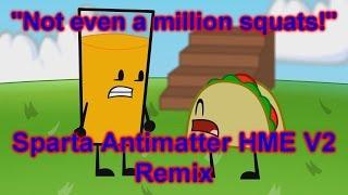getlinkyoutube.com-(I.I) Taco: Not Even A Million Squats! [Sparta Antimatter HME V2 Remix]