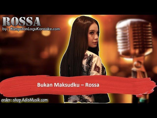 BUKAN MAKSUDKU - ROSSA Karaoke