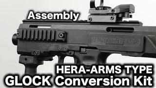 getlinkyoutube.com-HERA ARMSモデルタイプ GLOCKカービンコンバージョンキット組立て