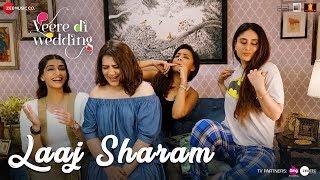 Laaj Sharam - Veere Di Wedding | Kareena, Sonam, Swara & Shikha | Divya & Jasleen width=
