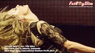 getlinkyoutube.com-TAYLOR SWIFT CRIED - ALL TOO WELL live in Jakarta, Indonesia 2014