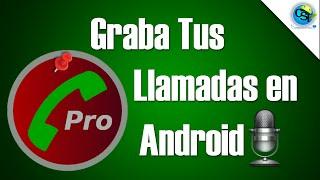 getlinkyoutube.com-Como Grabar Llamadas en tu dispositivo android facil y rapido sin root