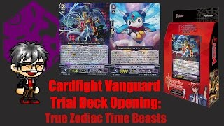 Cardfight Vanguard Trial Deck Opening: True Zodiac Time Beasts
