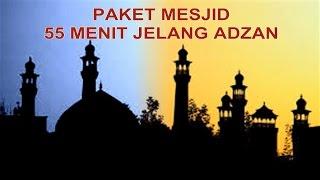 getlinkyoutube.com-PAKET MESJID 55 MENIT JELANG ADZAN (Mengaji + Shalawat Tarhim + Bedug Adzan)