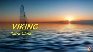 VIKING - Citra Cinta ~ LIRIK ~