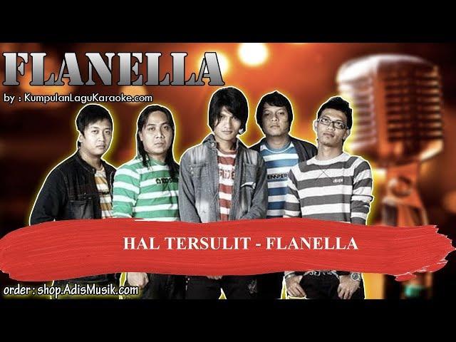 HAL TERSULIT -  FLANELLA Karaoke