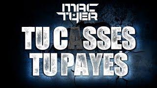 Mac Tyer - Tu Casses Tu Payes