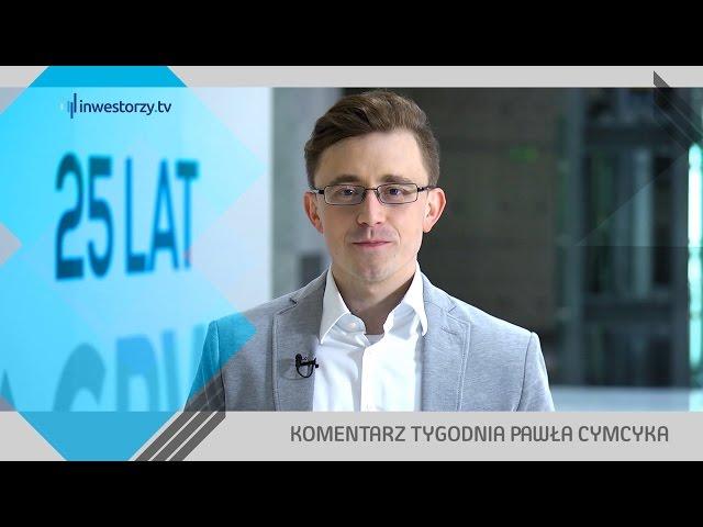 Paweł Cymcyk, #24 KOMENTARZ TYGODNIA (06.05.2016)