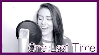 One Last Time (Ariana Grande) | Georgia Merry Cover