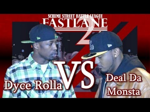 Scheme Street Presents: Deal Da Monsta Vs Dyce Rolla @FastLane 2