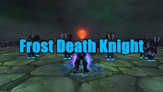 getlinkyoutube.com-Frost Death Knight Complete Guide For Legion Patch 7.0.3