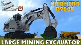 getlinkyoutube.com-Farming Simulator 2015 LIEBHERR R9800 Large Mining Excavator