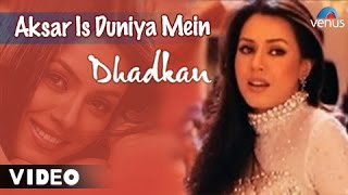 getlinkyoutube.com-Aksar Is Duniya Mein Full Video Song | Dhadkan | Mahima Choudhary & Akshay Kumar | Alka Yagnik Songs