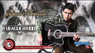 getlinkyoutube.com-Julian Mercado - Fui Aguerrido (Estudio 2015)