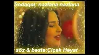 "getlinkyoutube.com-Sedaqet Azeri "" nazlana nazlana """