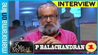 getlinkyoutube.com-P Balachandran   Exclusive Interview   Part 1/4   I Me Myself   Manorama Online