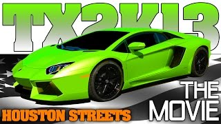 "getlinkyoutube.com-TX2K13 ""The Movie"" Streets of Houston, Texas drag racing 2013 Full Event"