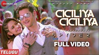 Ciciliya Ciciliya (Telugu) - Full Video - Spyder | Mahesh Babu, Rakul Preet | AR Murugadoss width=