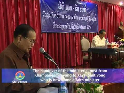 Lao NEWS on LNTV: The handover of the ministerial post of new home affairs minister.10/4/2014