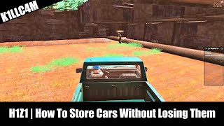 H1Z1 | How To Store Cars Without Losing Them