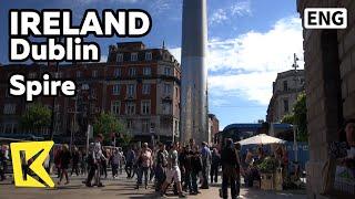 getlinkyoutube.com-【K】Ireland Travel-Dublin[아일랜드 여행-더블린]도시의 상징, 스파이어/Spire/Symbol