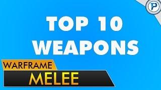 getlinkyoutube.com-Warframe: Top 10 Melee Weapons
