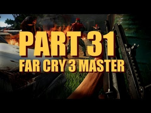 Far Cry 3 Walkthrough Master Difficulty, Experienced Player - Part 31 - Playing the Spoiler