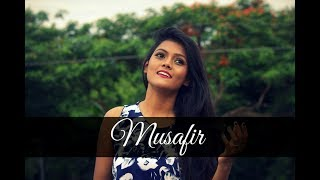 Musafir Song [ Female Cover ] - Sweetiee Weds NRI |  Atif Aslam | Arijit Singh | Palak Muchhal