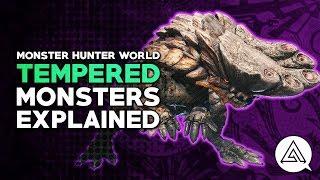 Monster Hunter World | Tempered Monsters Explained