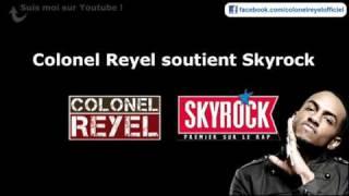 Colonel Reyel - Celui qui soutient Skyrock