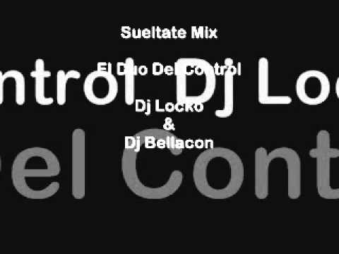 Dj Locko & Dj Bellacon - Sueltate Mix | Perreo Callejero The MixTape | 2013 - 2014