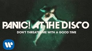 getlinkyoutube.com-Panic! At The Disco: Don't Threaten Me With A Good Time [OFFICIAL VIDEO]