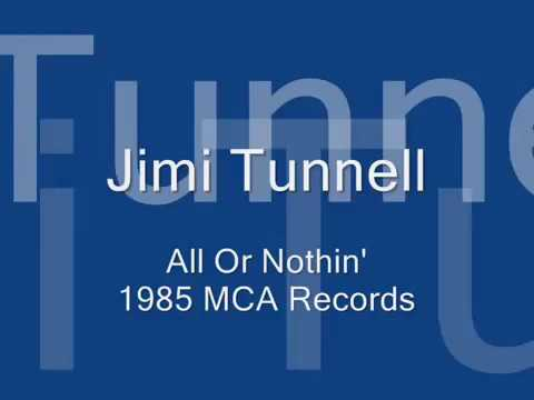 JIMI TUNNELL - All Or Nothin' (Album Version) (1985)