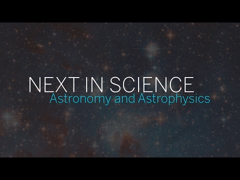 Next in Science | Astronomy and Astrophysics | Part 1 || Radcliffe Institute