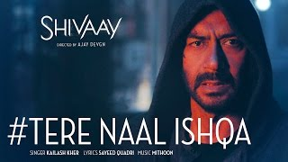 Tere Naal Ishqa Video Song      SHIVAAY    Kailash Kher   Ajay Devgn   T-Series