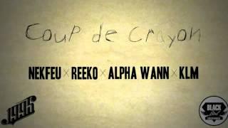 Nekfeu - Coup de Crayon (ft. Reeko, Alpha Wann, Klm)