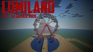 getlinkyoutube.com-Construction suivit d'un parc d'attraction minecraft : Lumiland [EP 1] : La Grande Roue