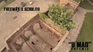 Freeway & Scholito - U Mad (Remix)