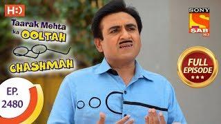 Taarak Mehta Ka Ooltah Chashmah - Ep 2480 - Full Episode - 1st June, 2018