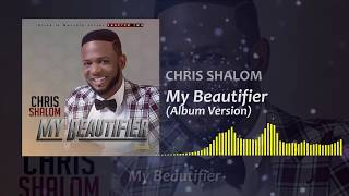My Beautifier-Chris shalom ( Album version) width=