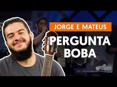 Pergunta Boba - Jorge e Mateus