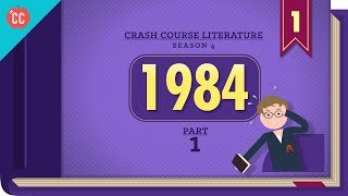 1984 by George Orwell, Part 1: Crash Course Literature 401