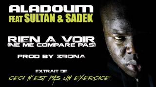 Aladoum - Rien A Voir (ne Me Compare Pas) (ft. Sultan & Sadek)