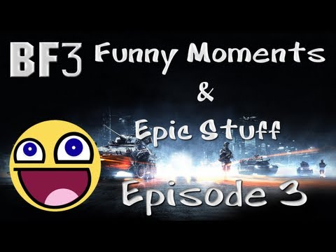 BF3 - Funny Moments & Epic Stuff - Episode 3