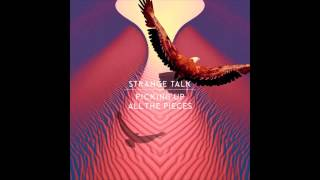 getlinkyoutube.com-Strange Talk - Picking Up All The Pieces (TheFatRat Remix)