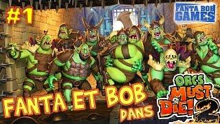 getlinkyoutube.com-Fanta et Bob dans Orcs Must Die 2 - Ep.1