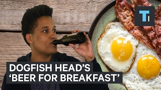 We tried Dogfish Head's 'Beer for Breakfast'